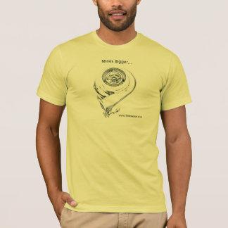 Mines Bigger - Turbo T-Shirt