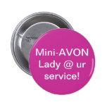 Mini botón de la señora de Avon Pin