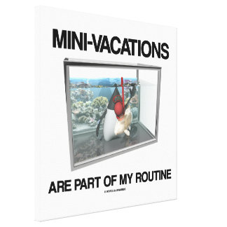 Mini-Vacations Are Part Of My Routine (Java Duke) Canvas Print