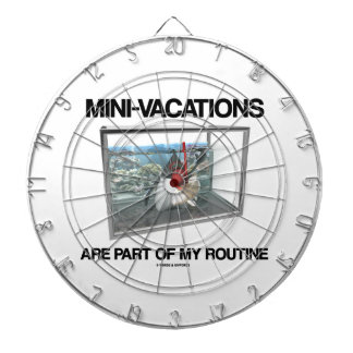 Mini-Vacations Are Part Of My Routine (Java Duke) Dartboard