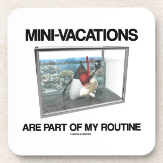Mini-Vacations Are Part Of My Routine (Java Duke) Drink Coaster