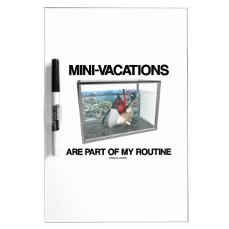 Mini-Vacations Are Part Of My Routine (Java Duke) Dry Erase Board