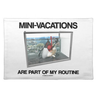 Mini-Vacations Are Part Of My Routine (Java Duke) Placemat