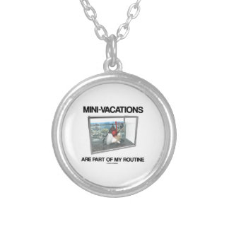 Mini-Vacations Are Part Of My Routine (Java Duke) Silver Plated Necklace