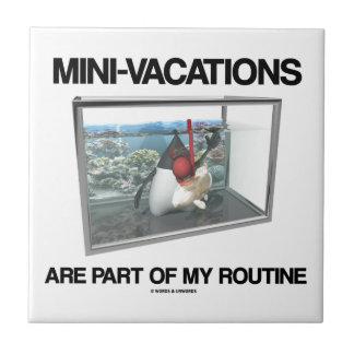 Mini-Vacations Are Part Of My Routine (Java Duke) Tile