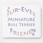 Miniature Bull Terrier  Furever Mouse Pad