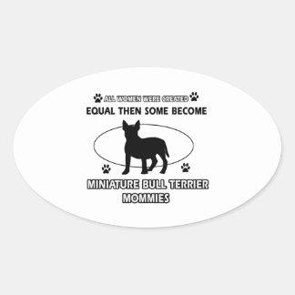 MINIATURE BULL TERRIER mommy designs Oval Sticker