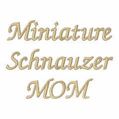 Miniature Schnauzer MOM embroideredshirt
