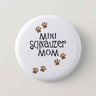 Miniature Schnauzer Mom Pinback Button