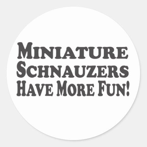 Miniature Schnauzers Have More Fun! Add Text Sticker