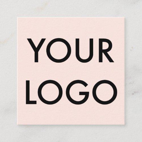 Minimalist Modern Add Your Logo Blush Pink Square Business Card