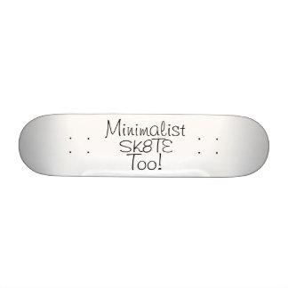Minimalist Sk8te Too by Grassrootsdesigns4u Skate Decks