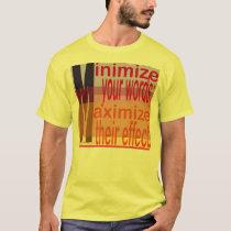 Minimize Your Words T-Shirt