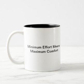 Minimum Effort Means Maximum Comfort Two-Tone Coffee Mug