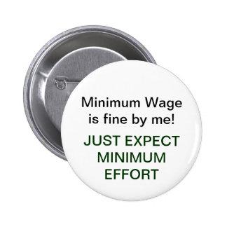 Minimum Wage=Minimum Effort Pinback Button
