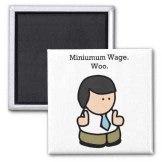 Minimum Wage Woo Funny Employee Cartoon 2 Inch Square Magnet