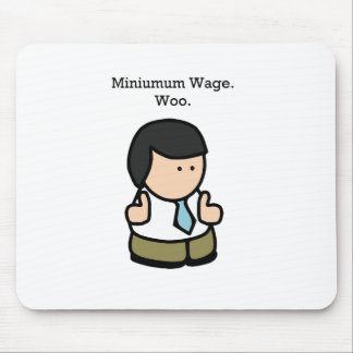 Minimum Wage Worker Mouse Pad