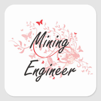 Mining Engineer Artistic Job Design with Butterfli Square Sticker