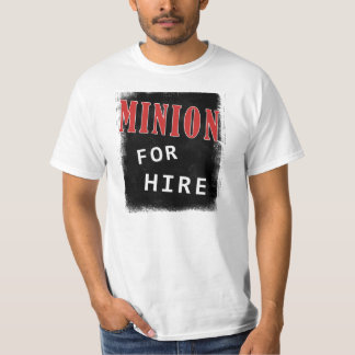 Minion for Hire (Light) T-Shirt