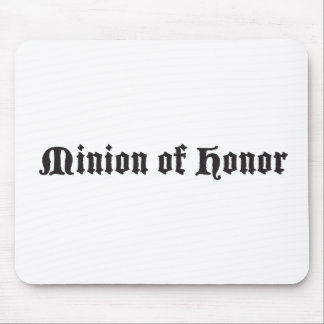 Minion of honor mouse pad