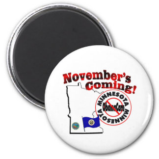 Minnesota Anti ObamaCare – November's Coming! 2 Inch Round Magnet