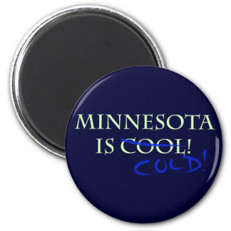Minnesota is Cool - and Cold! 2 Inch Round Magnet