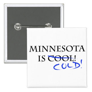 Minnesota is Cool - and Cold! Button