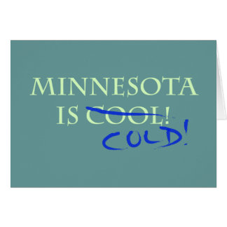 Minnesota is Cool - and Cold! Card