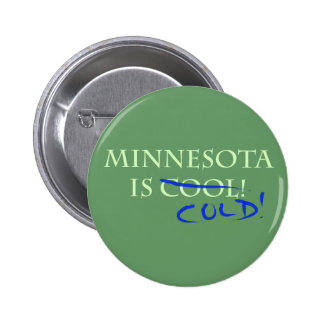 Minnesota is Cool - and Cold! Pinback Buttons