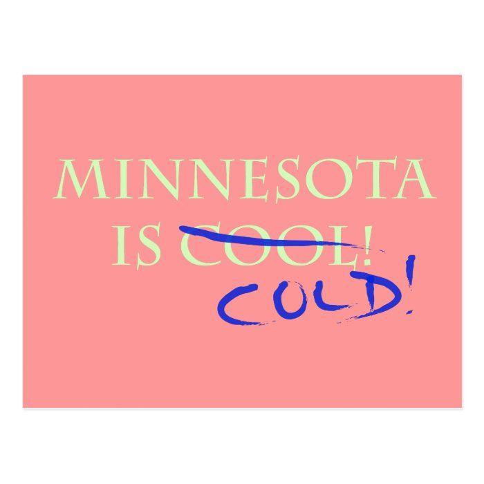 Minnesota is Cool - and Cold! Postcard