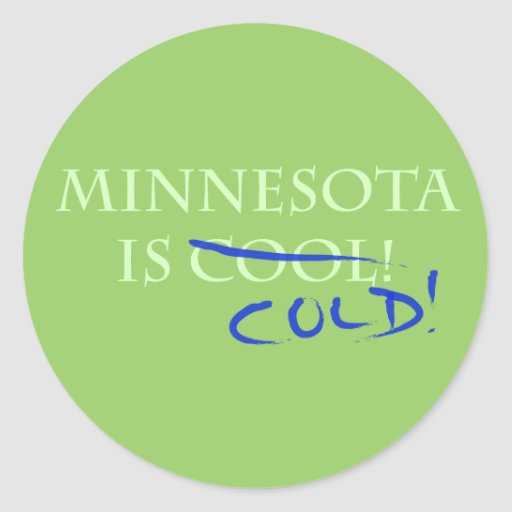 Minnesota is Cool - and Cold! Round Stickers