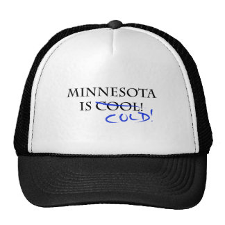 Minnesota is Cool - and Cold! Trucker Hat