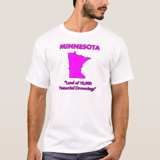 Minnesota - Land of 10,000 Potential Drownings T-Shirt