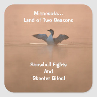 Minnesota...Land of Two Seasons Square Sticker