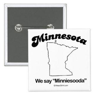 "MINNESOTA - ""MINNESOTA STATE MOTTO"" T-shirts and G 2 Inch Square Button"
