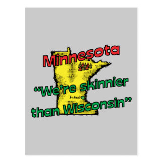 Minnesota MN Motto ~ We're Skinnier Than Wisconsin Postcard