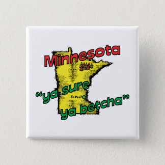 Minnesota MN US Motto ~ Ya Sure Ya Betcha Button