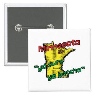 Minnesota MN US Motto ~ Ya Sure Ya Betcha 2 Inch Square Button
