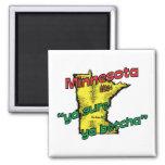 Minnesota MN US Motto ~ Ya Sure Ya Betcha Fridge Magnets