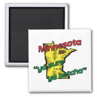 Minnesota MN US Motto ~ Ya Sure Ya Betcha Magnet