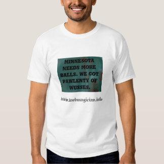 Minnesota needs more balls. T-Shirt