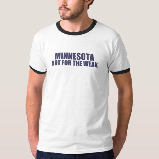 Minnesota-No para el débil Playera