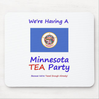 Minnesota TEA Party - We're Taxed Enough Already! Mouse Pad