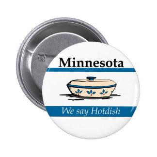 Minnesota: We Say Hotdish 2 Inch Round Button