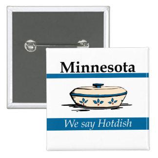 Minnesota: We Say Hotdish 2 Inch Square Button