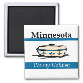 Minnesota: We Say Hotdish 2 Inch Square Magnet