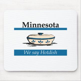 Minnesota: We Say Hotdish Mousepad