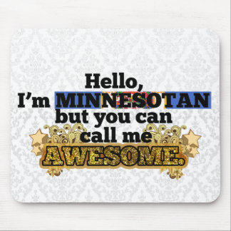 Minnesotan, but call me Awesome Mouse Pad