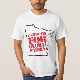 Minnesotans FOR Global Warming Shirt