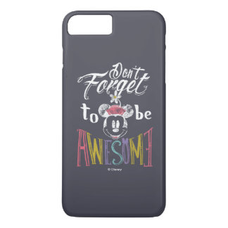 Minnie | Don't Forget To Be Awesome iPhone 8 Plus/7 Plus Case